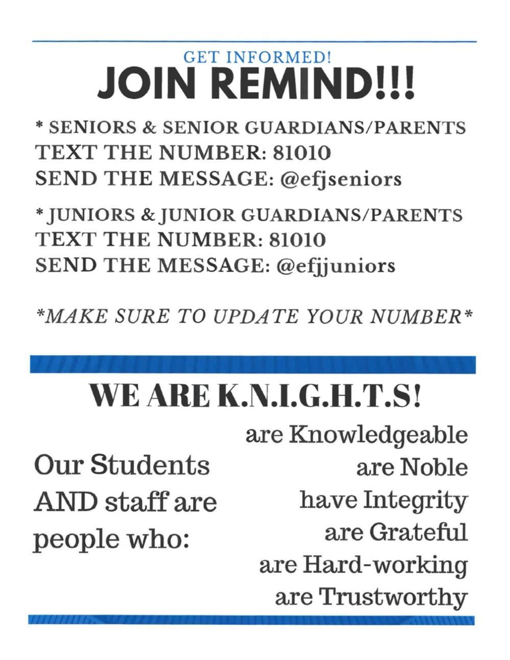 Join Remind by Texting 81010 the message @earlfj OR @efjjuniors OR @efjseniors. Bottom half of picture: WE ARE KNIGHTS