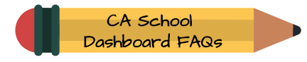 CA School Dashboard FAQs
