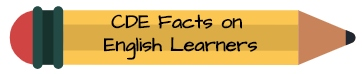 CDE Facts on English Learners
