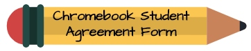 Chromebook Student Agreement Form