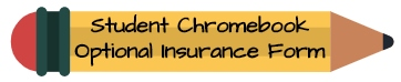Student Chromebook Optional Insurance Form